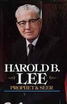 Harold B. Lee: Prophet and Seer Goates, L. Brent - $17.00