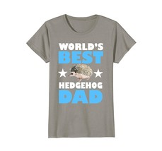 Worlds Best Hedgehog Dad - Owner Lover Gift T-Shirt - $19.99+