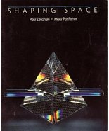 Shaping Space: The Dynamics of Three-Dimensional Design Zelanski, Paul a... - $29.68