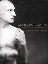Amazing Men: Courage, Insight, Endurance Joyce Tenneson