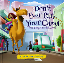 Don't Ever Park Your Camel On A Busy, Crowded Street! Hardcover Book Fri... - $6.11