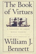 The Book of Virtues: A Treasury of Great Moral Stories [Hardcover] Willi... - $2.45