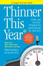 Thinner This Year: A Younger Next Year Book [Paperback] Crowley, Chris a... - $12.86