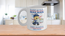 Sleep With A Mailman They Always Deliver Coffee Mug Gift Funny Sayings - $14.99