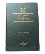 Initiation and It's Results Rudolph Steiner First American Edition Max G... - $321.75