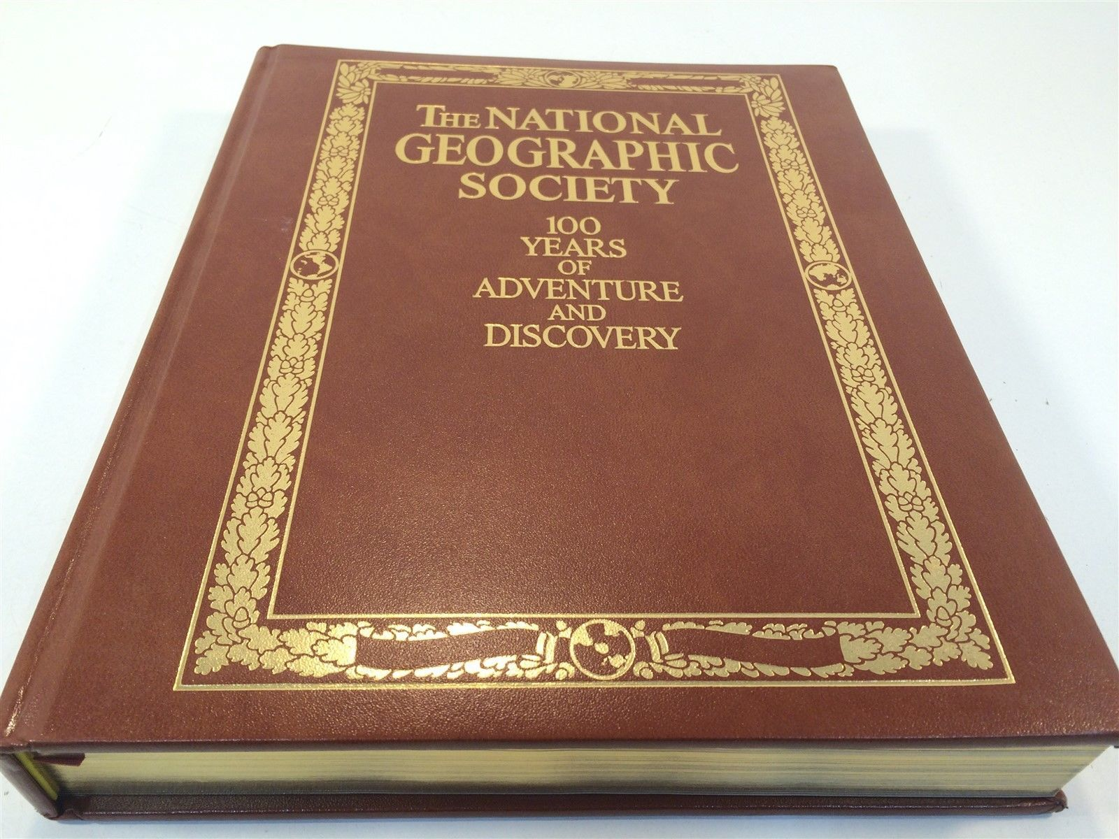 The National Geographic Society: 100 Years Of Adventure And Discovery HC 1987