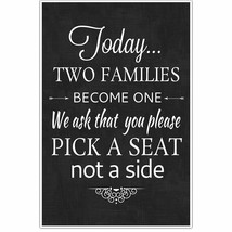 Today Two Families Become One Pick a Seat Not a Side Wedding Seating Sig... - $22.28