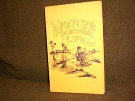 Wheeling Through Life [Paperback] Ward, Gertrude Payton and Gertrude M. Ward