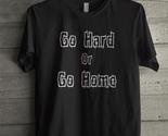 Go hard or go home thumb155 crop