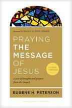 Praying the Message of Jesus: A Year of Thoughts and Prayers from the Go... - $13.46