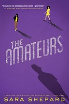 The Amateurs Book 1 The Amateurs (The Amateurs (1)) [Hardcover] Shepard,... - $9.89