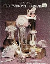Old Fashioned Ornaments in Plastic Canvas SP-17 8 Designs Sandra Peach 1988 - $4.99