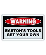 Novelty Warning Sign: Easton's Tools Get Your Own - Great Gift For Auto ... - $9.99