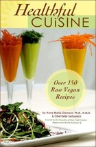 Healthful Cuisine: Accessing the Life Force Within You Through Raw & Liv... - $11.02