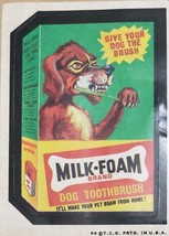 1974/ 6th S TOPPS WACKY sticker Milk-Foam Brand Dog Toothbrush - $1.95