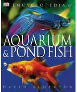 Encyclopedia of Aquarium & Pond Fish : Alderton : New Softcover @# - $19.75