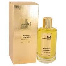 Mancera Musk Of Flowers Eau De Parfum Spray 4 Oz For Women  - $103.75