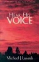 Hear His Voice: Letters From the Father [Paperback] Lusardi, Michael J. - $4.54