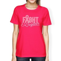 Fight Together Breast Cancer Awareness Womens Hot Pink Shirt - $14.99+