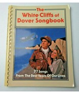 The White Cliffs of Dover Songbook 77 Songs from The Best Years of Our L... - $16.00