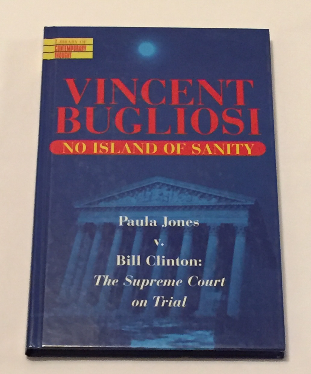 Primary image for HC book No Island of Sanity by Vincent Bugliosi Paula Jones Supreme Court case