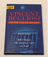 HC book No Island of Sanity by Vincent Bugliosi Paula Jones Supreme Cour... - $3.00