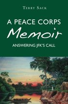 A Peace Corps Memoir: Answering JFK's Call [Paperback] Sack, Terry - $9.31