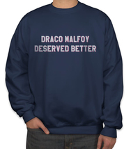 Draco Malfoy deserved better Sweater Sweatshirt NAVY - $30.00