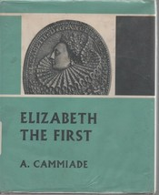 Elizabeth the First - Audrey Cammiade - HC - 1960 - Roy Publishers. - $0.95