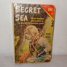 Secret Sea by Robb White Paperback Book 1968 Adventure for Sunken Gold - $20.94