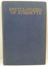 Encyclopedia Of Etiquette: A Book Of Manners For Everyday Use (Volume 2)... - $5.17