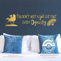 You don't meet a girl like that every dynasty - Mulan Disney Quote Vinyl... - $7.00+