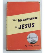 The Magnificence of Jesus by Horry Rimmer Signed Autographed Copy c1946 - $126.19