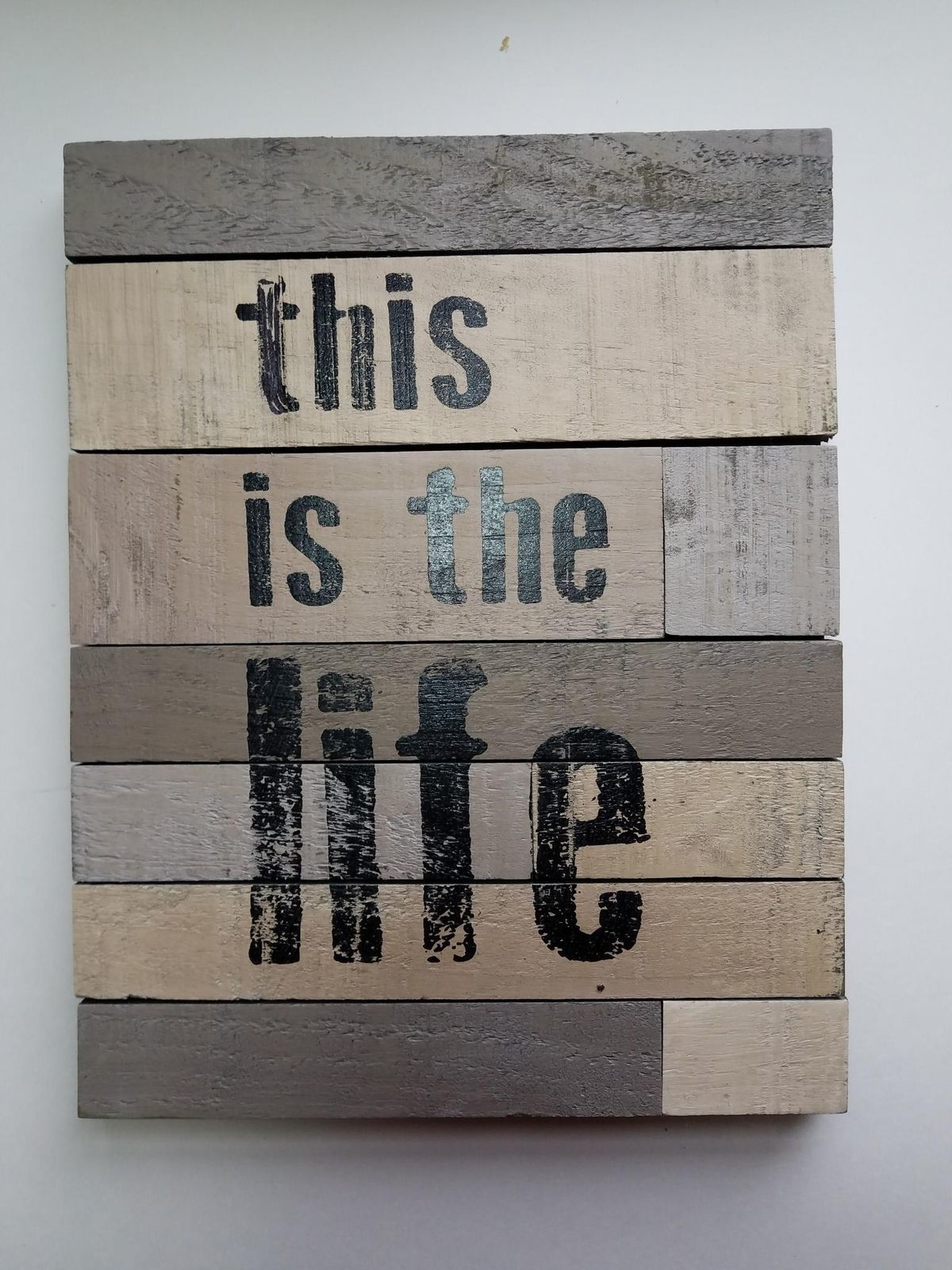 This is the Life - Rustic Wood Wall Plaque - 10 x 12.5- Barbara Lloyd Hearthside