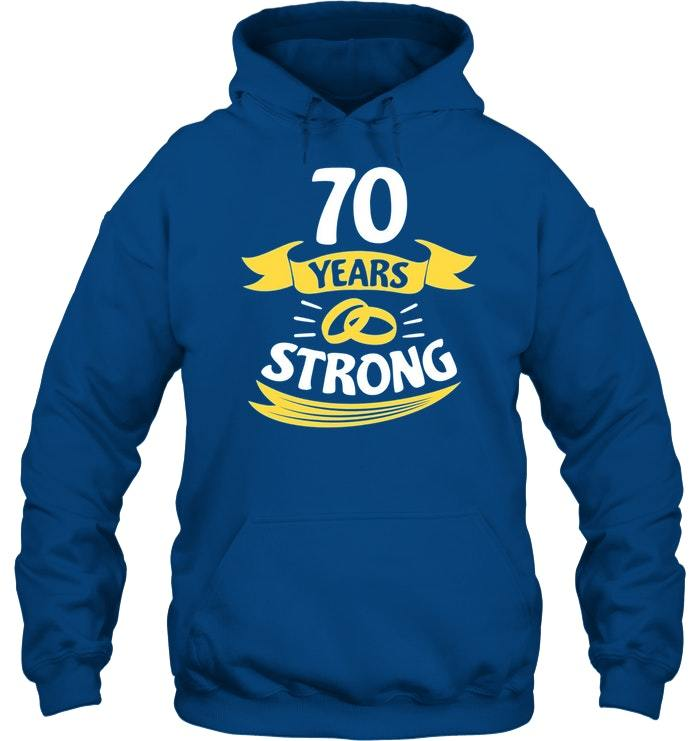 70 Year Wedding Anniversary Gifts: 70th Wedding Anniversary Gift 70 Years Strong Hoodie