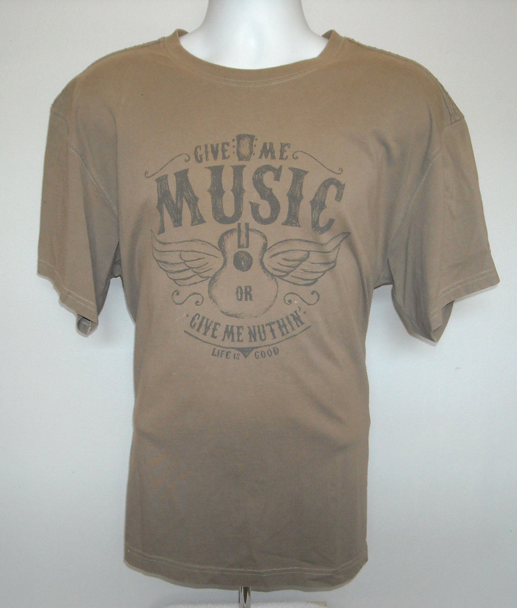 MENS LIFE IS GOOD GIVE ME MUSIC OR GIVE ME NUTHIN MEDIUM T SHIRT