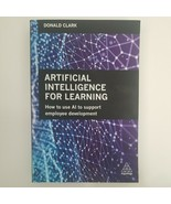 Artificial Intelligence for Learning: How to use AI to Support Employee ... - $43.47