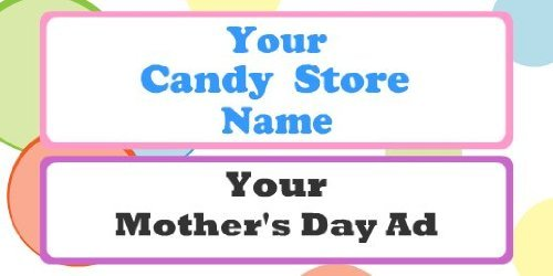 3x6 Vinyl Banner - Candy Store Mother's Day Ad