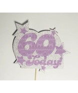 60 Today Birthday Cake Topper Customisable Personalised Sign Celebration - $5.13