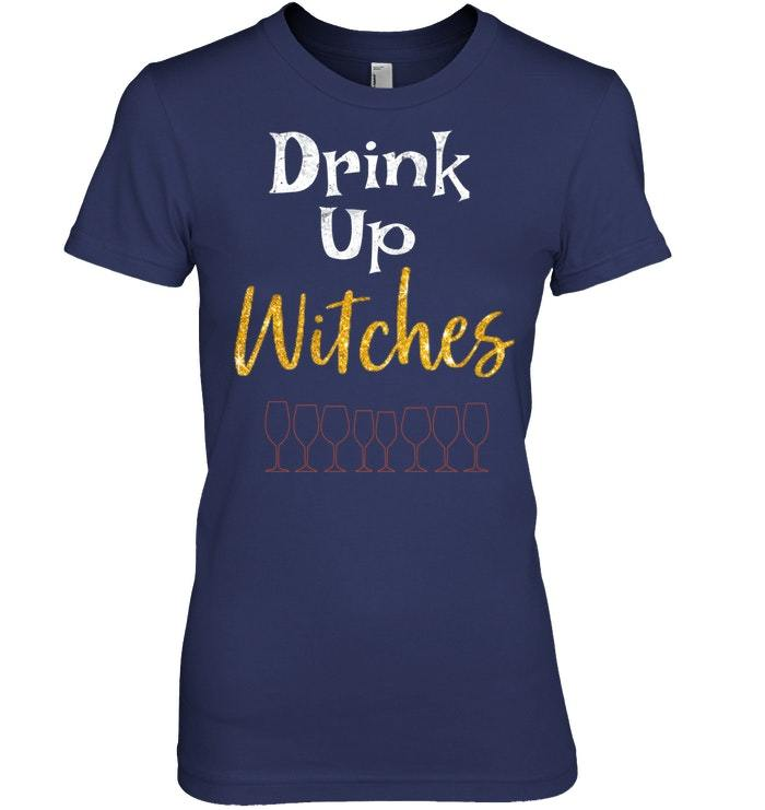 Funny Tshirt Drink Up Witches for Wine Lover Gift