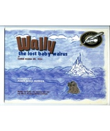 Wally the Lost Baby Walrus by Chris Kiana Sr. Signed Copy 1st. Edition - $38.00