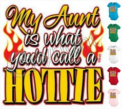 My AUNT is what you`d call a HOTTIE Infant Baby one-piece Snapsuit Funny... - $12.99