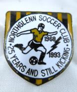Northglenn Soccer Club 25 Years and Still Kicking 1968 1993 Pin COLORADO - $5.99