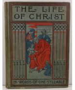 The Life of Christ Retold in Words of One Syllable Jean S. Remy - $5.99
