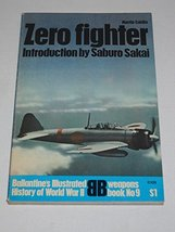 Zero Fighter (Ballantines's Illustrated History of World War II / Weapon... - $20.43