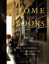 At Home with Books: How Booklovers Live with and Care for Their Librarie... - $19.75