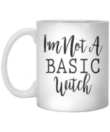 I'm Not A Basic Witch Mug - $15.99