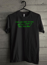 Your Lips Keep Moving But All - Custom Men's T-Shirt (684) - $19.13+