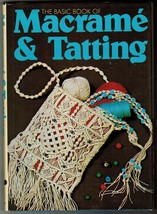 Vintage 1973 The Basic Book Of Macrame Bags And Tatting Doily Patterns HC DJ - $13.99