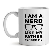 I Am A Nerd Like My Father Before Me - Mad Over Mugs - Inspirational Unique Popu - $17.59